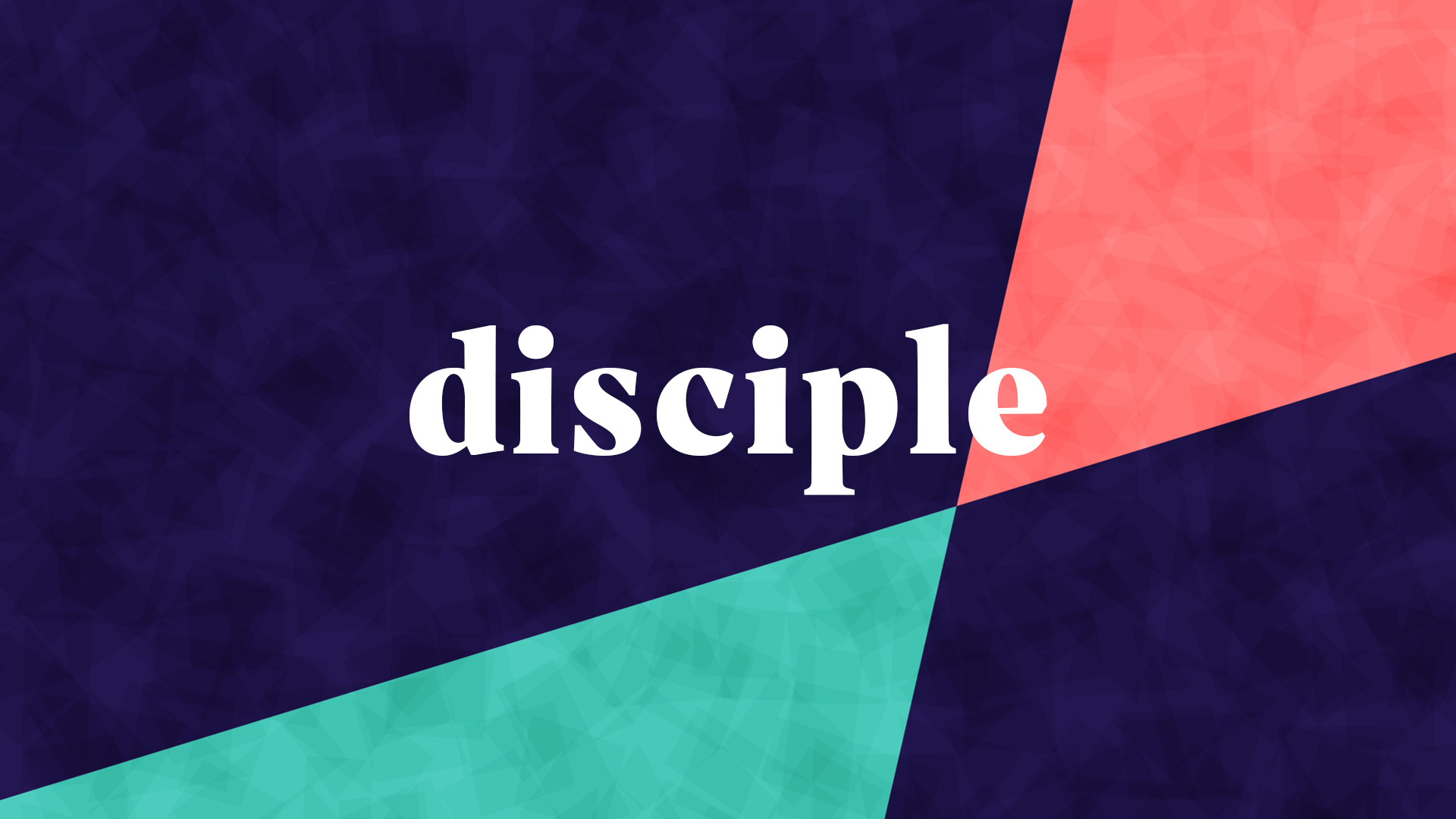 Jesus Makes Disciples